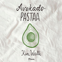 Walli, Kia - Avokadopastaa, audiobook