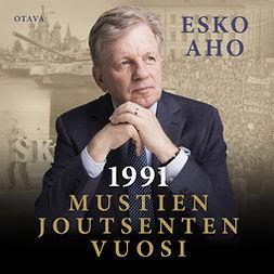 Aho, Esko - 1991: Mustien joutsenten vuosi, äänikirja