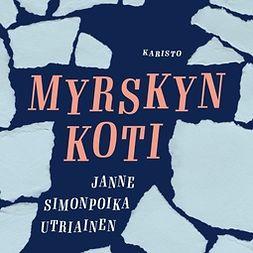 Utriainen, Janne Simonpoika - Myrskyn koti, äänikirja
