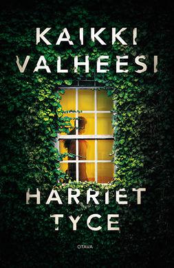 Tyce, Harriet - Kaikki valheesi, ebook