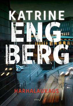 Engberg, Katrine - Harhalaukaus, e-kirja