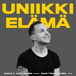 Tolppanen, Dan - Uniikki elämä, audiobook