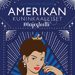 McGee, Katharine - Amerikan kuninkaalliset - Majesteetti, äänikirja