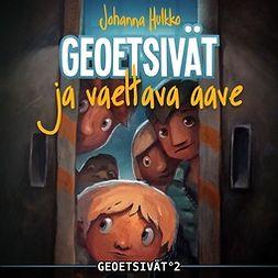 Hulkko, Johanna - Geoetsivat ja vaeltava aave, äänikirja