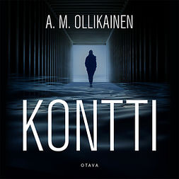 Ollikainen, A. M. - Kontti, audiobook