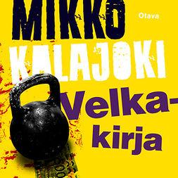 Kalajoki, Mikko - Velkakirja, äänikirja