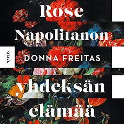 Freitas, Donna - Rose Napolitanon yhdeksän elämää, äänikirja