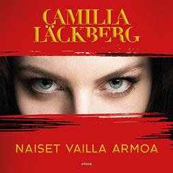 Läckberg, Camilla - Naiset vailla armoa, äänikirja