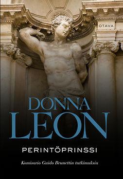 Leon, Donna - Perintöprinssi: Komisario Guido Brunettin tutkimuksia, e-kirja