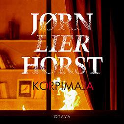 Horst, Jørn Lier - Korpimaja, äänikirja
