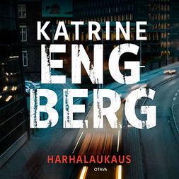 Engberg, Katrine - Harhalaukaus, äänikirja