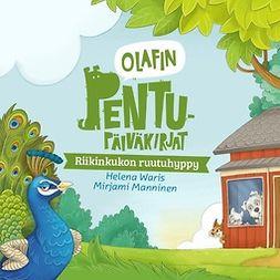 Waris, Helena - Olafin pentupäiväkirjat - Riikinkukon ruutuhyppy, äänikirja