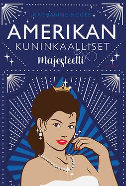 McGee, Katharine - Amerikan kuninkaalliset - Majesteetti, e-kirja