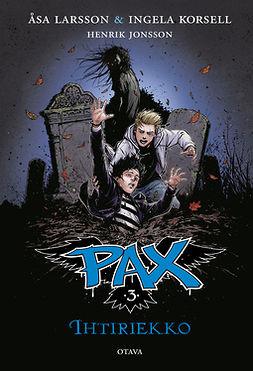 Larsson, Åsa - Pax 3 - Ihtiriekko, ebook