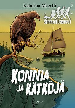 Mazetti, Katarina - Konnia ja kätköjä: Seikkailuserkut 7, e-kirja