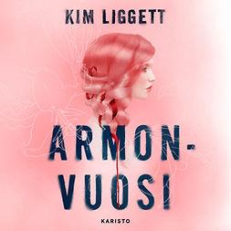 Liggett, Kim - Armonvuosi, audiobook
