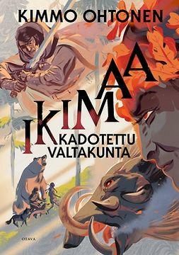 Ohtonen, Kimmo - Ikimaa - Kadotettu valtakunta, e-kirja