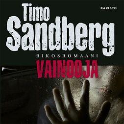 Sandberg, Timo - Vainooja, äänikirja