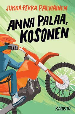 Palviainen, Jukka-Pekka - Anna palaa, Kosonen, e-kirja