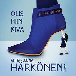 Härkönen, Anna-Leena - Olis niin kiva, äänikirja