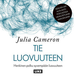 Cameron, Julia - Tie luovuuteen: Henkinen polku syvempään luovuuteen, äänikirja