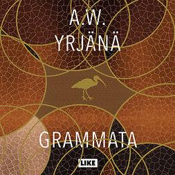 Yrjänä, A. W. - Grammata, äänikirja