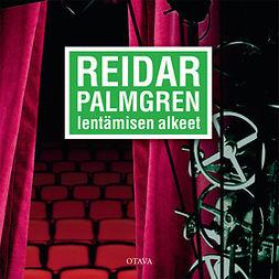 Palmgren, Reidar - Lentämisen alkeet, äänikirja
