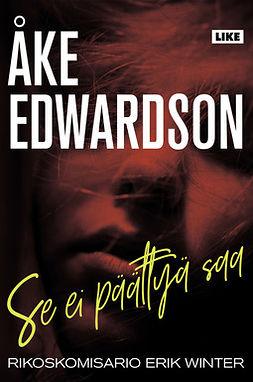 Edwardson, Åke - Se ei päättyä saa, e-kirja