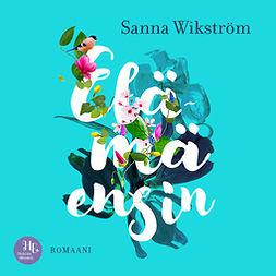 Wikström, Sanna - Elämä ensin, äänikirja