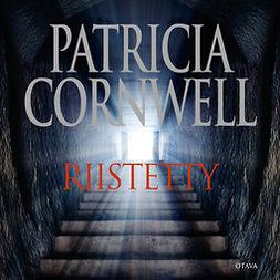 Cornwell, Patricia - Riistetty, äänikirja