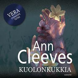 Cleeves, Ann - Kuolonkukkia, äänikirja