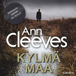 Cleeves, Ann - Kylmä maa, äänikirja