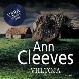 Cleeves, Ann - Viiltoja, äänikirja