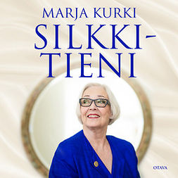 Kurki, Marja - Silkkitieni, äänikirja