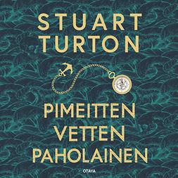 Turton, Stuart - Pimeitten vetten paholainen, äänikirja