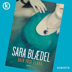 Blaedel, Sara - Vain yksi elämä, äänikirja