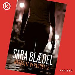 Blaedel, Sara - Hyvästit vapaudelle, äänikirja