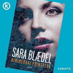 Blaedel, Sara - Nimimerkki Prinsessa, äänikirja