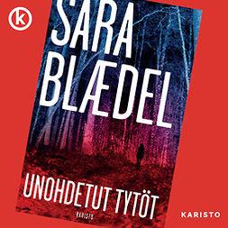Blaedel, Sara - Unohdetut tytöt, audiobook