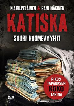 Mäkinen, Rami - Katiska: Suuri huumevyyhti, e-kirja