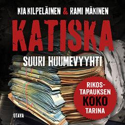 Mäkinen, Rami - Katiska: Suuri huumevyyhti, äänikirja