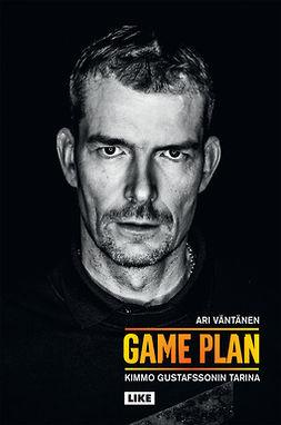 Väntänen, Ari - Game Plan: Kimmo Gustafssonin tarina, e-kirja