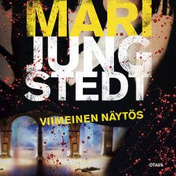 Jungstedt, Mari - Viimeinen näytös, audiobook