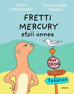 Nousiainen, Miika - Fretti Mercury etsii onnea, e-kirja