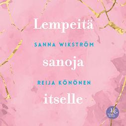 Wikström, Sanna - Meditaatio - Lempeitä sanoja itselle: Lempeitä sanoja itselle, äänikirja