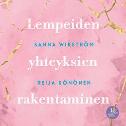 Wikström, Sanna - Meditaatio - Lempeiden yhteyksien rakentaminen: Lempeiden yhteyksien rakentaminen, äänikirja