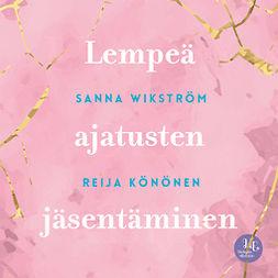 Wikström, Sanna - Meditaatio - Lempeä ajatusten jäsentäminen: Lempeä ajatusten jäsentäminen, äänikirja