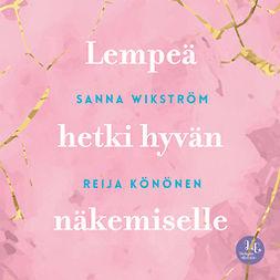 Wikström, Sanna - Meditaatio - Lempeä hetki hyvän näkemiselle: Lempeä hetki hyvän näkemiselle, äänikirja