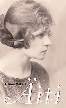 Mäkelä, Hannu - Äiti: Muistelma, e-kirja