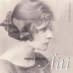 Mäkelä, Hannu - Äiti: Muistelma, äänikirja